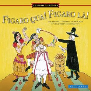 Figaro qua Figaro là fiorella colombo e laura di biase